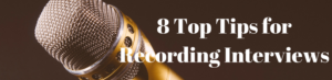 Tips for recording interviews
