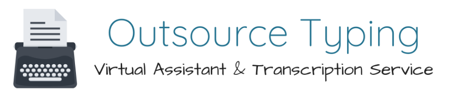 Outsource Typing Virtual Assistant & Transcription Service